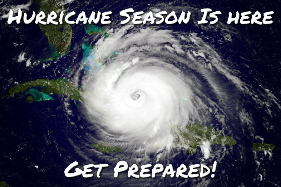 Hurricane Season is Here. Get Prepared!