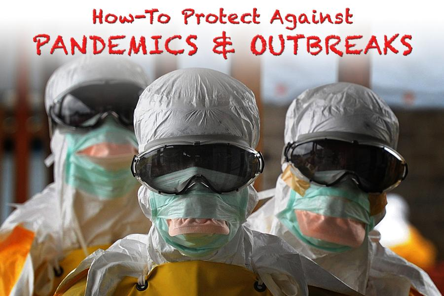 How-To Protect Against Pandemics & Outbreaks